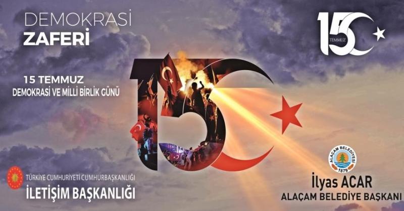 """BELEDİYE BAŞKANI İLYAS ACAR""""DAN 15 TEMMUZ DEMOKRASİ VE MİLLİ BİRLİK GÜNÜ"""" MESAJI"""